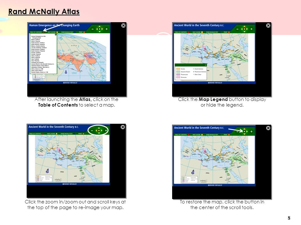 Rand McNally Atlas After launching the Atlas, click on the Table of Contents to select a map.