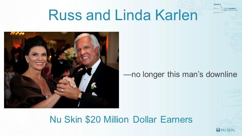 —no longer this man's downline Nu Skin $20 Million Dollar Earners Russ and Linda Karlen