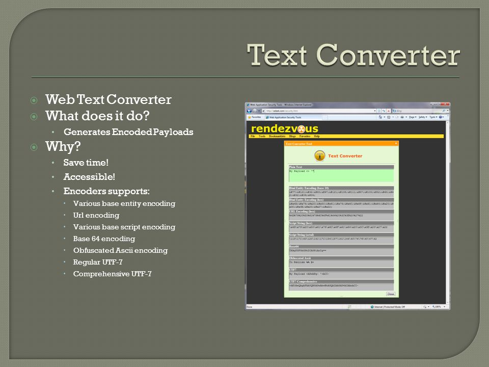  Web Text Converter  What does it do. Generates Encoded Payloads  Why.