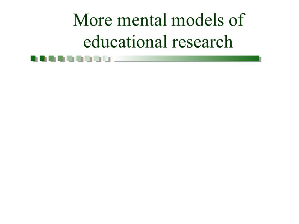 More mental models of educational research