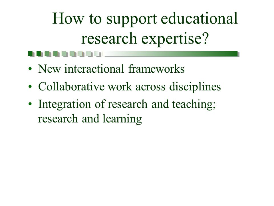 How to support educational research expertise.
