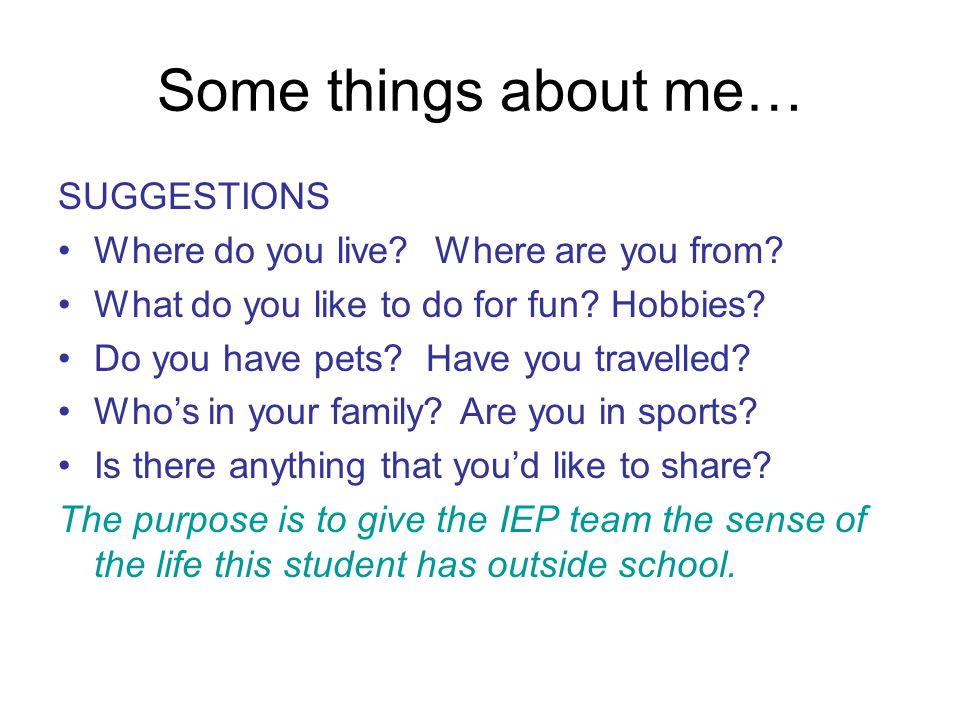 Some things about me… SUGGESTIONS Where do you live.