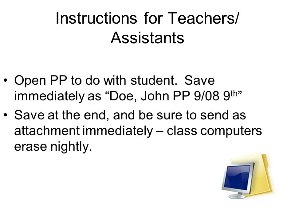 Instructions for Teachers/ Assistants Open PP to do with student.