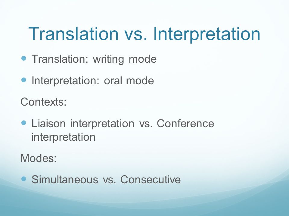 External factors that can cause problems in interpretation Do you know your interpreter's style.