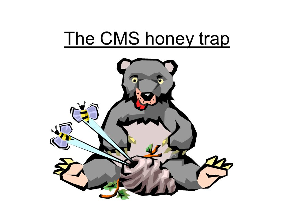 The CMS honey trap