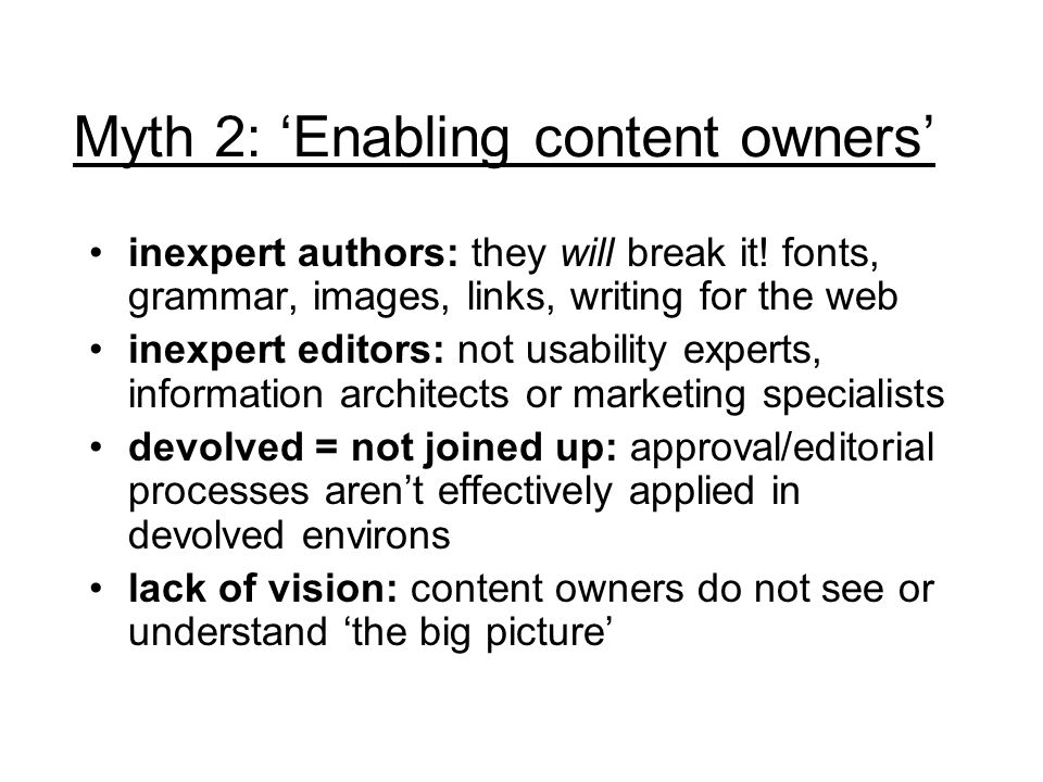 inexpert authors: they will break it! fonts, grammar, images, links, writing for the web inexpert editors: not usability experts, information architec