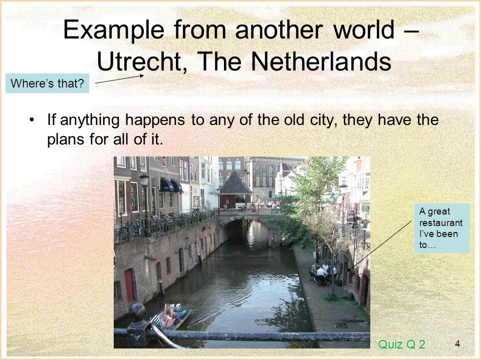 5 Where is Utrecht, exactly.