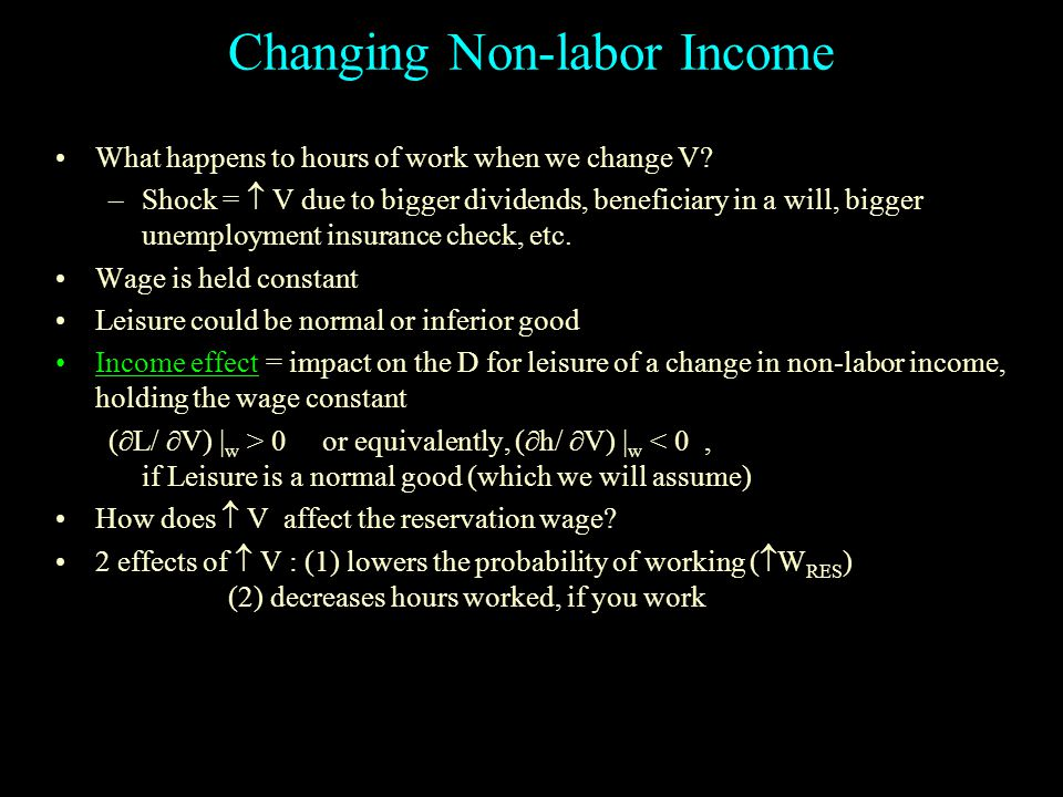 Changing Non-labor Income What happens to hours of work when we change V.