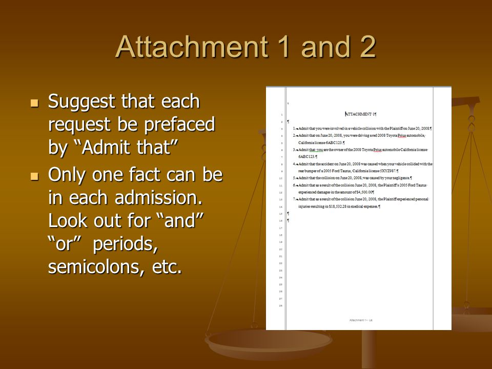 """Attachment 1 and 2 Suggest that each request be prefaced by """"Admit that"""" Suggest that each request be prefaced by """"Admit that"""" Only one fact can be in"""