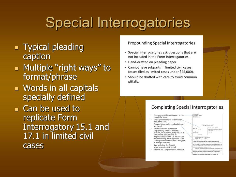 "Special Interrogatories Typical pleading caption Typical pleading caption Multiple ""right ways"" to format/phrase Multiple ""right ways"" to format/phras"