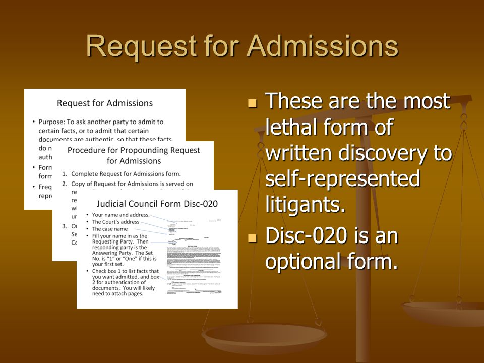 Admissions Key Concepts Purpose Purpose Deadline Deadline Effect of non-response Effect of non-response All requests must be for a single fact that can be answered Admit or Deny All requests must be for a single fact that can be answered Admit or Deny