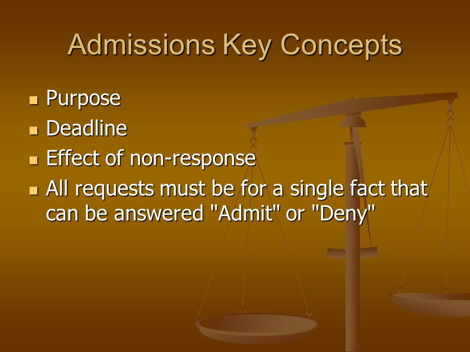 Admissions Key Concepts Purpose Purpose Deadline Deadline Effect of non-response Effect of non-response All requests must be for a single fact that ca