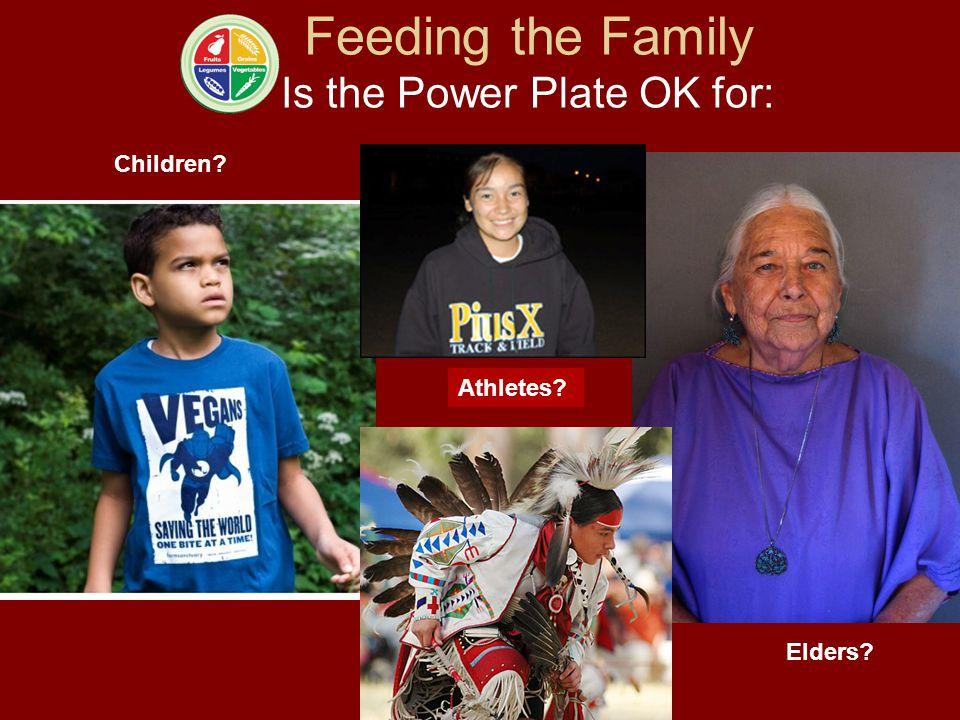Feeding the Family Is the Power Plate OK for: Children? Athletes? Elders?