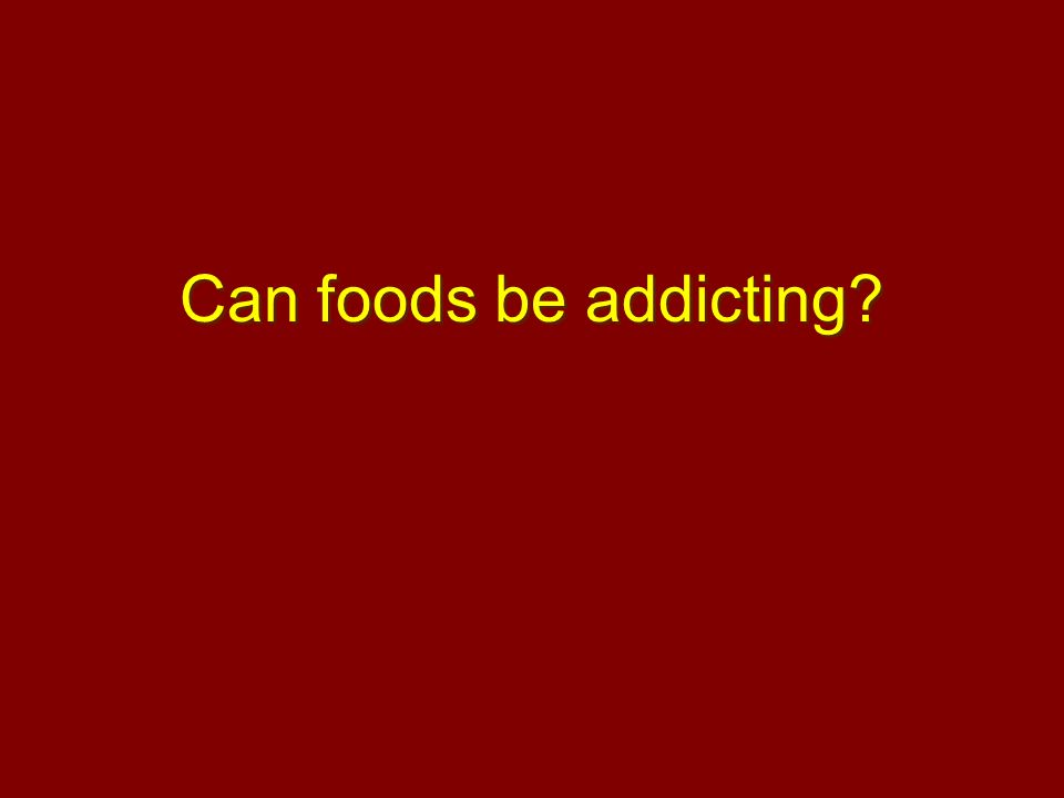 Can foods be addicting?