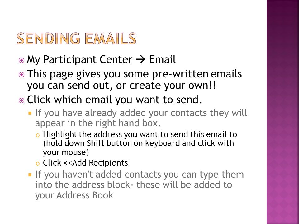  My Participant Center  Email  This page gives you some pre-written emails you can send out, or create your own!!  Click which email you want to s