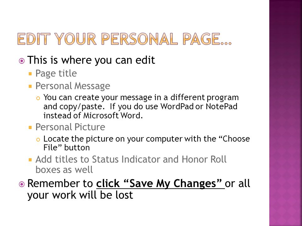 This is where you can edit  Page title  Personal Message You can create your message in a different program and copy/paste. If you do use WordPad