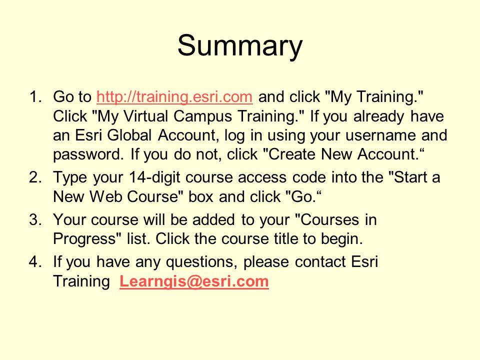 Summary 1.Go to http://training.esri.com and click