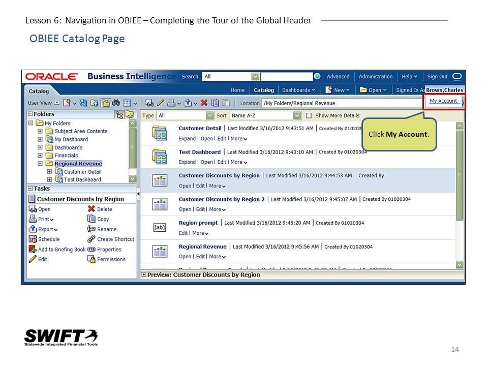 14 OBIEE Catalog Page Click My Account. Lesson 6: Navigation in OBIEE – Completing the Tour of the Global Header