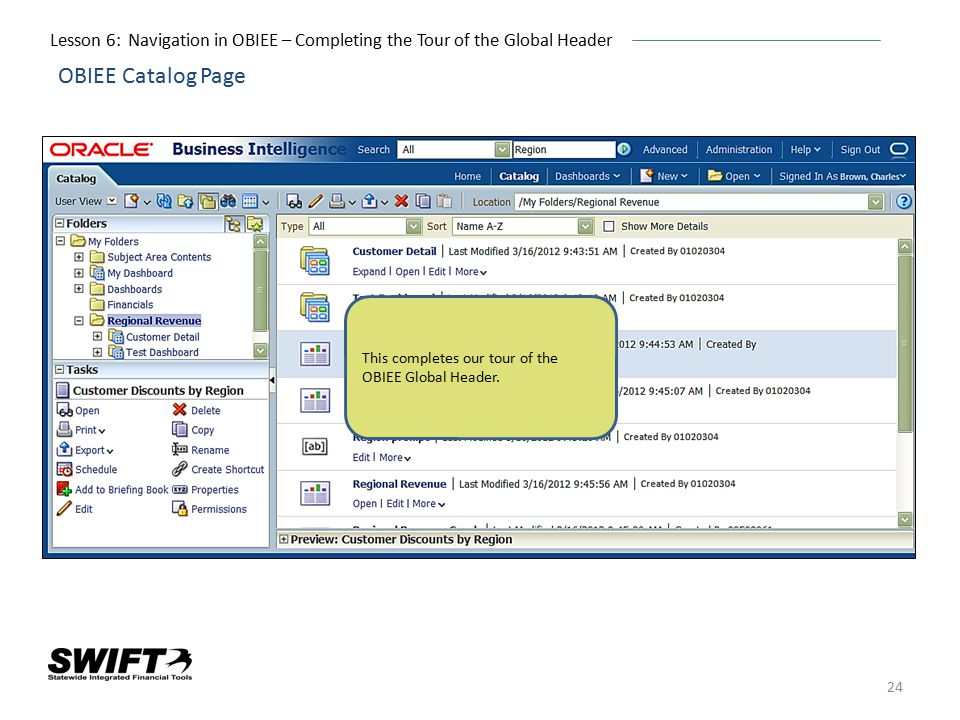 24 OBIEE Catalog Page This completes our tour of the OBIEE Global Header. Lesson 6: Navigation in OBIEE – Completing the Tour of the Global Header