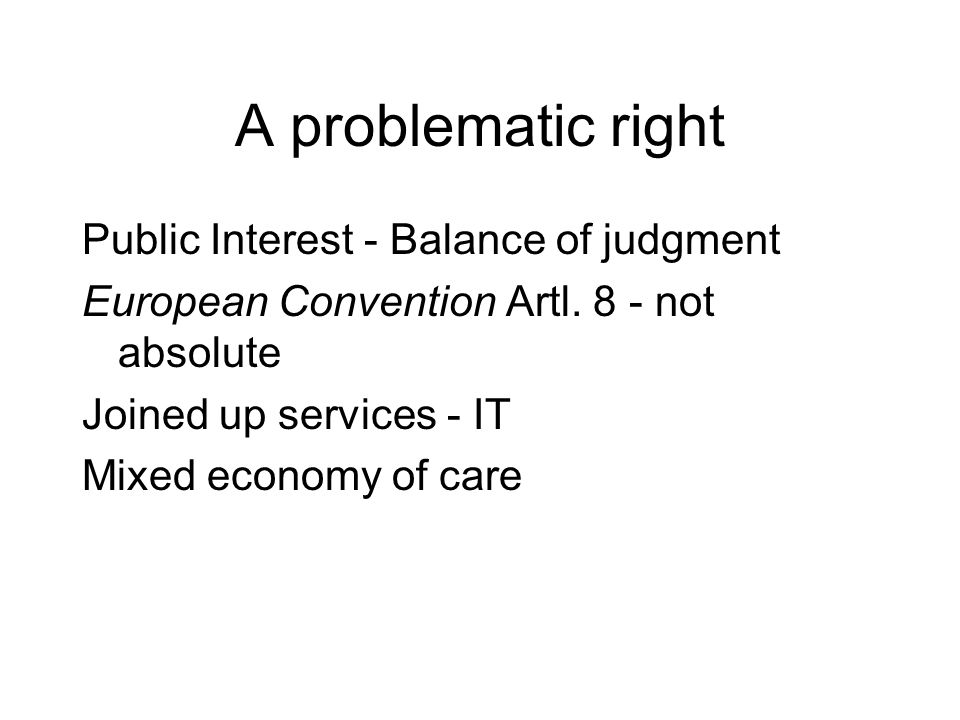 A problematic right Public Interest - Balance of judgment European Convention Artl.