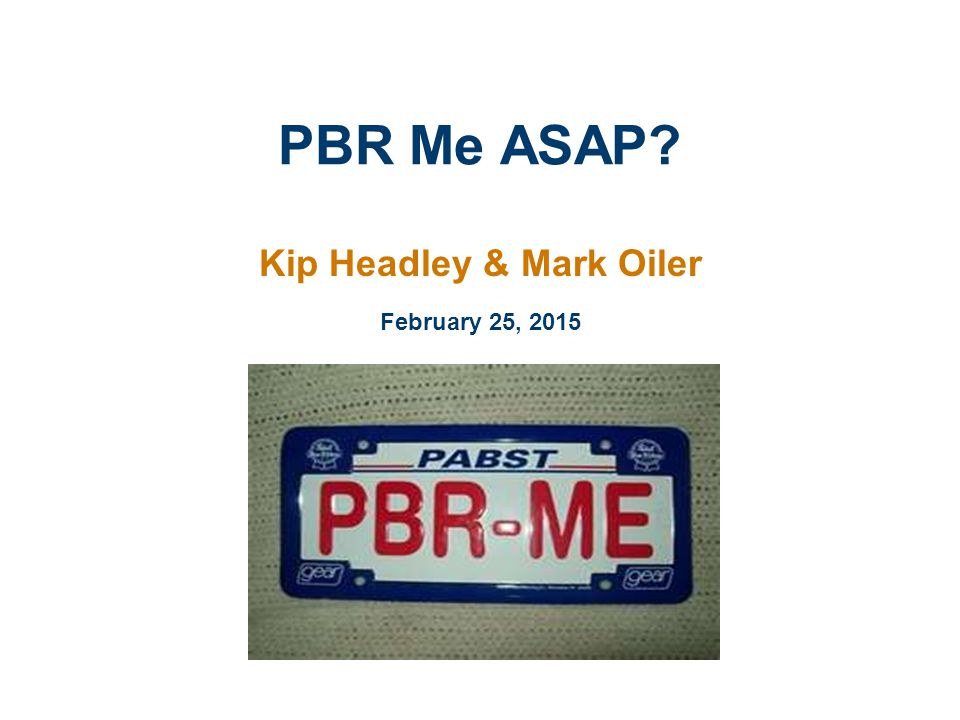 PBR Me ASAP Kip Headley & Mark Oiler February 25, 2015