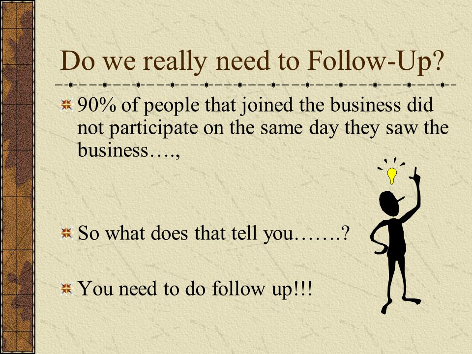 What is the objective of follow up.