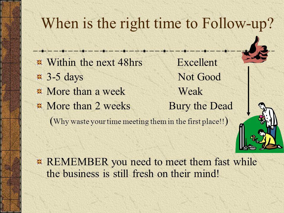 Ways to follow up.