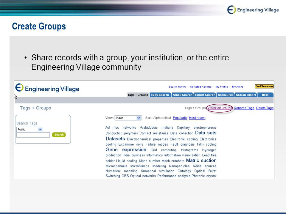 Create Groups Share records with a group, your institution, or the entire Engineering Village community