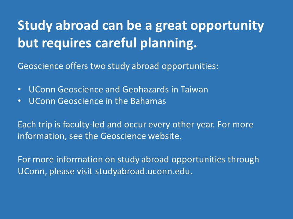 Study abroad can be a great opportunity but requires careful planning.