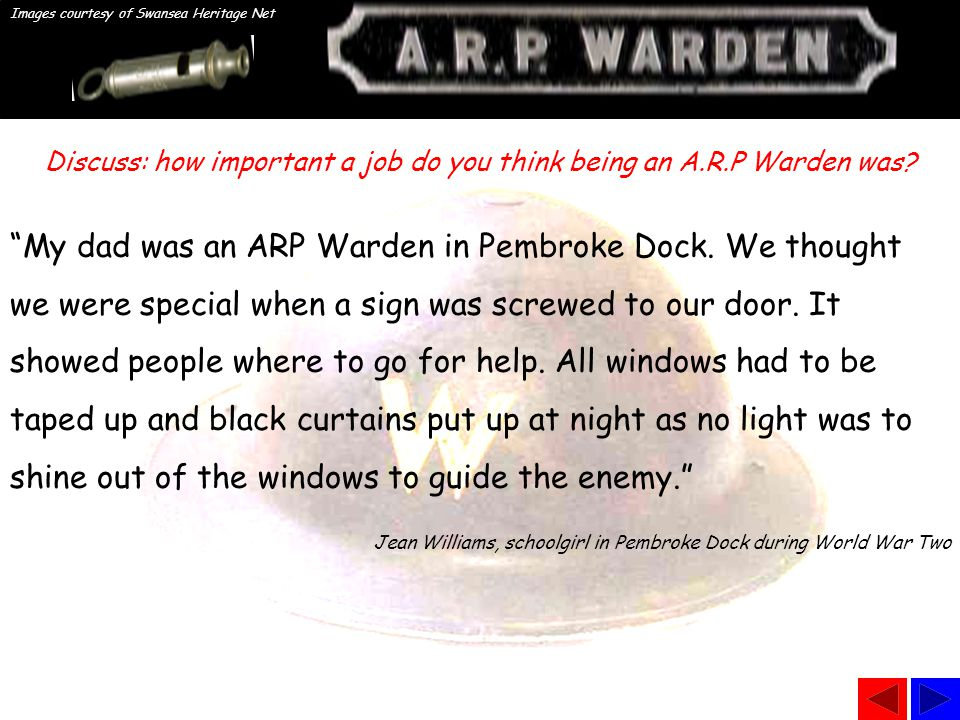 """My dad was an ARP Warden in Pembroke Dock. We thought we were special when a sign was screwed to our door. It showed people where to go for help. All"