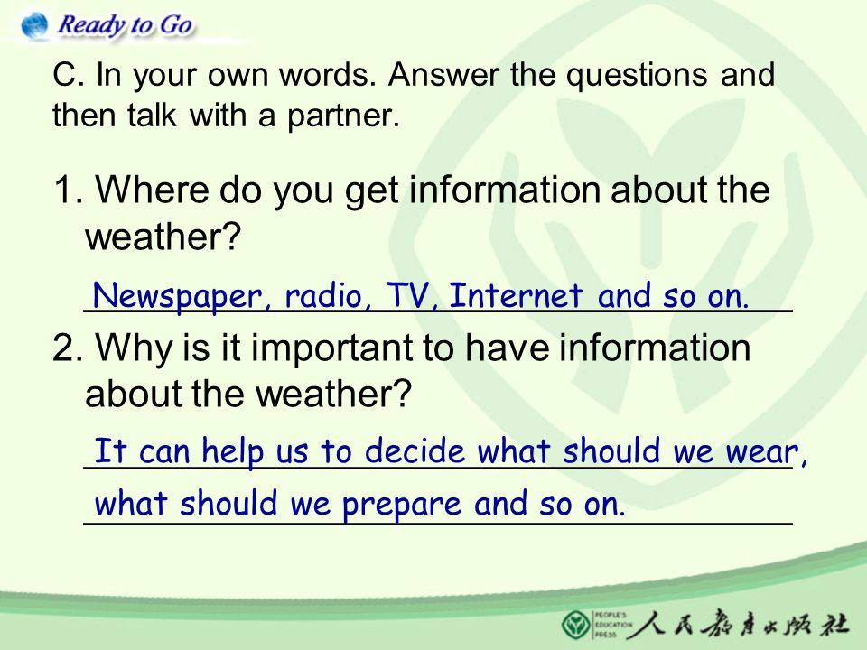 C.In your own words. Answer the questions and then talk with a partner.