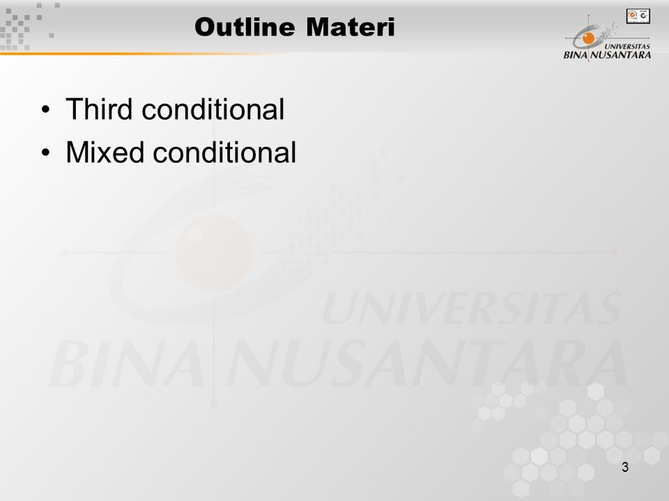 3 Outline Materi Third conditional Mixed conditional
