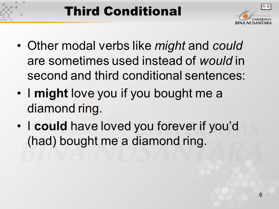 7 Mixed Conditionals Mixed conditionals We sometimes meet sentences which contain a mixture of second and third conditionals because of their particular context: If my boyfriend gave me diamonds like that, I'd have married him by now.