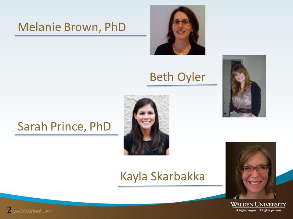 22 Melanie Brown, PhD Beth Oyler Sarah Prince, PhD Kayla Skarbakka