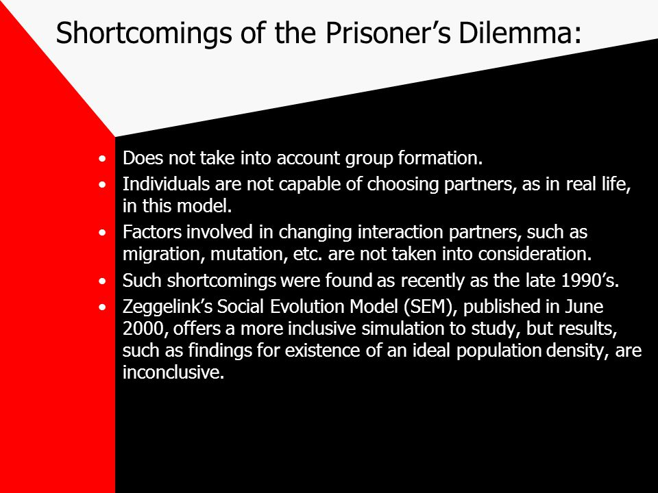Shortcomings of the Prisoner's Dilemma: Does not take into account group formation.