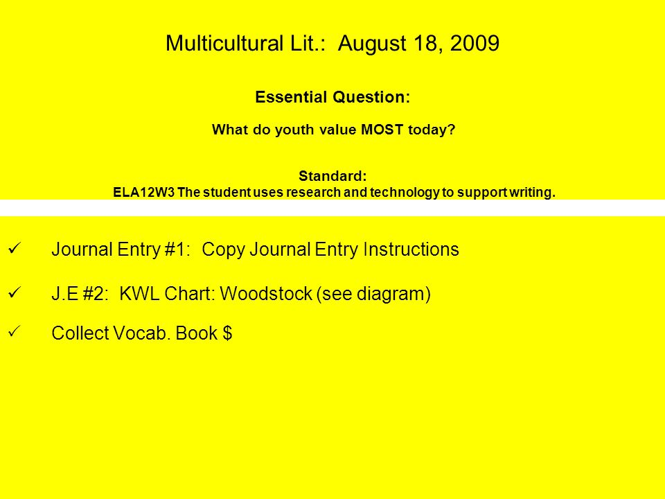 Multicultural Lit.: August 18, 2009 Essential Question: What do youth value MOST today.