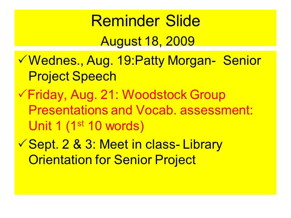 Reminder Slide August 18, 2009  Wednes., Aug.