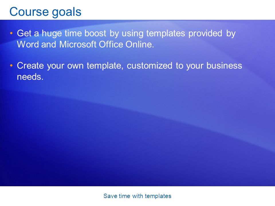 Save time with templates Save the file as a template Putting the template in Trusted Templates is important.