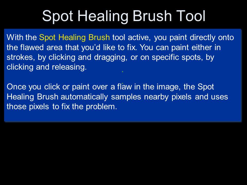 Spot Healing Brush Tool........