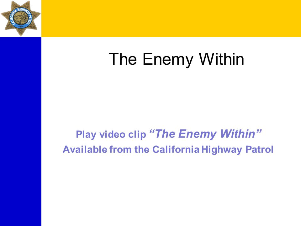 The Enemy Within Play video clip The Enemy Within Available from the California Highway Patrol