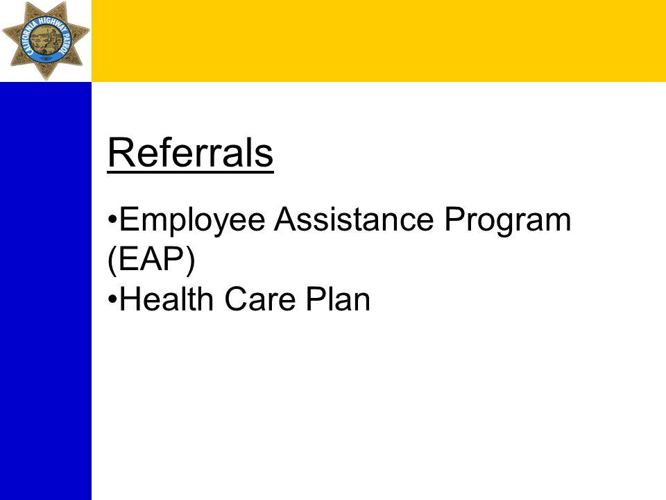 Referrals Employee Assistance Program (EAP) Health Care Plan