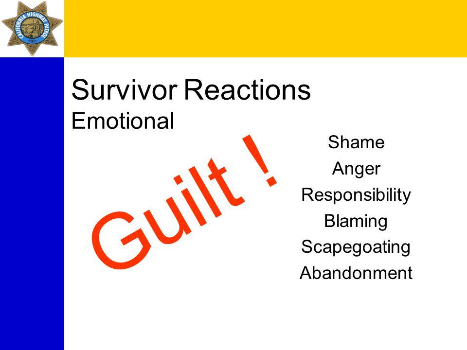 Survivor Reactions Emotional Shame Anger Responsibility Blaming Scapegoating Abandonment Guilt !