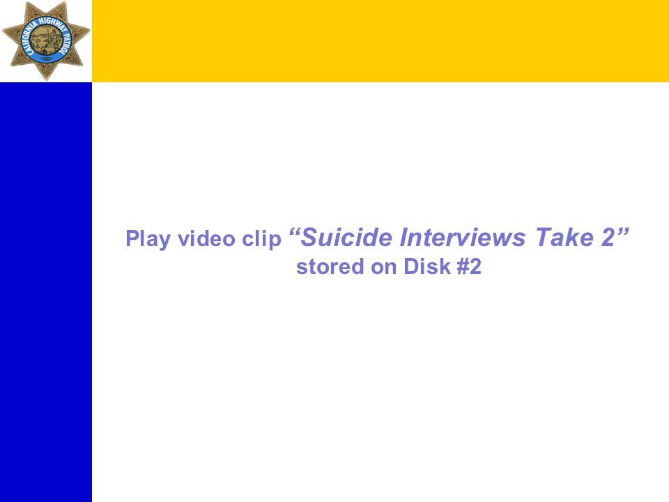 Play video clip Suicide Interviews Take 2 stored on Disk #2