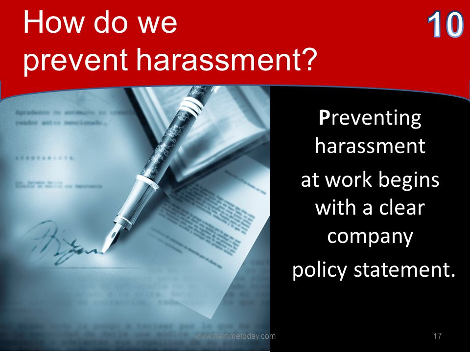 Preventing harassment at work begins with a clear company policy statement.