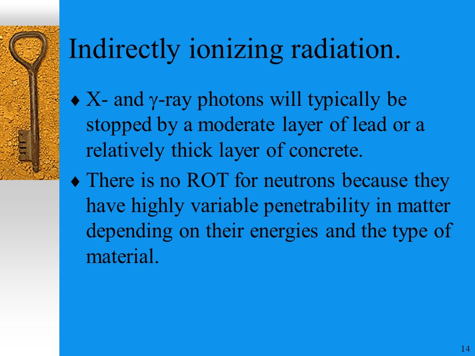 14 Indirectly ionizing radiation.