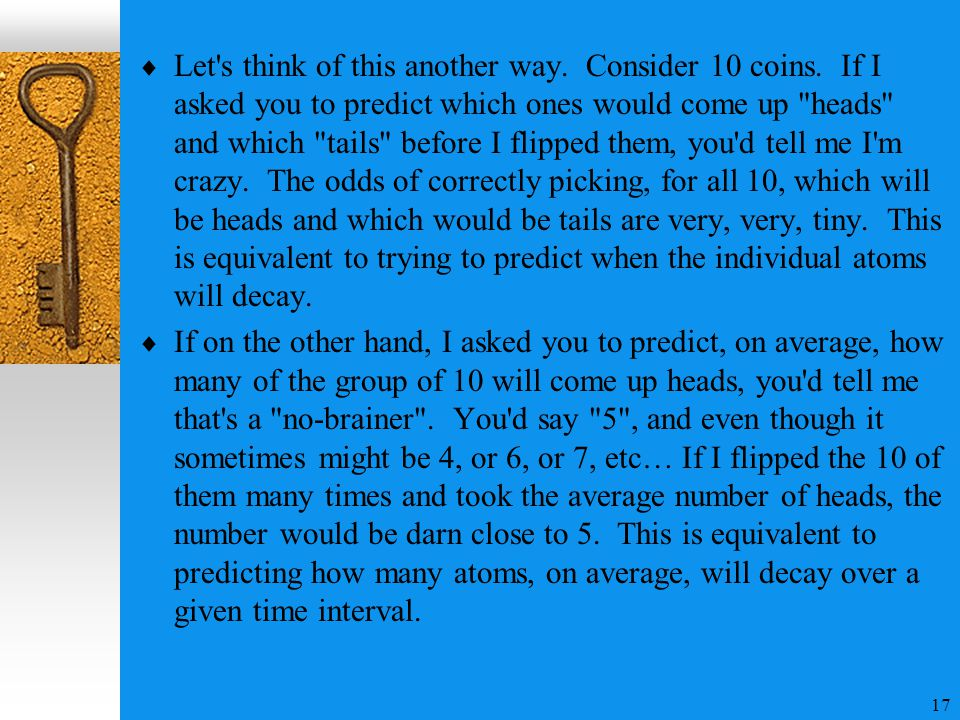 17  Let s think of this another way. Consider 10 coins.