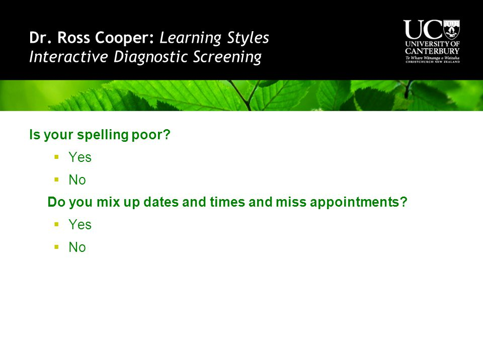 Dr. Ross Cooper: Learning Styles Interactive Diagnostic Screening Is your spelling poor.