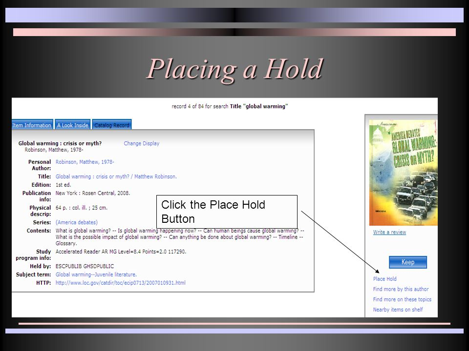 Placing a Hold Click the Place Hold Button