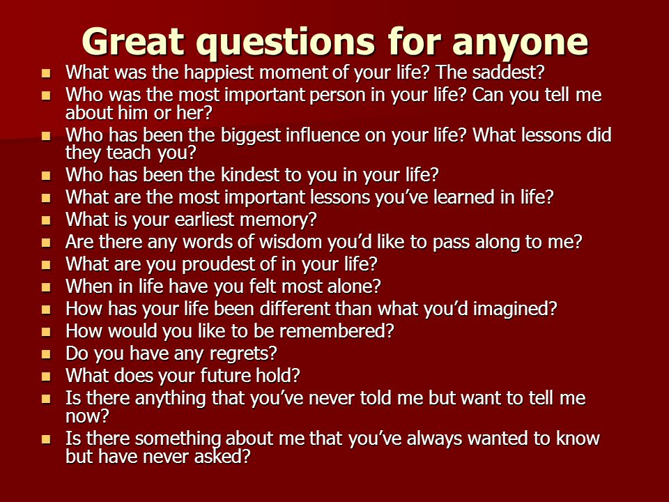 Great questions for anyone What was the happiest moment of your life.