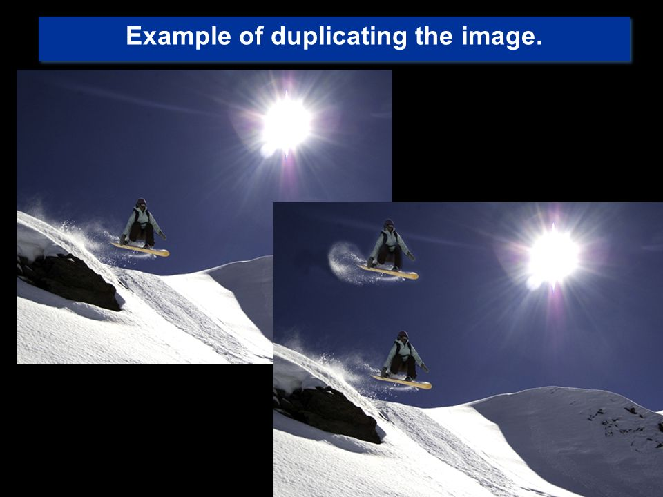 Example of duplicating the image.